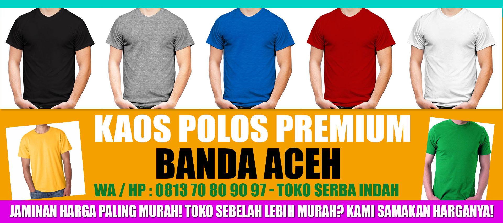 Jual Kaos Polos Premium Grosir Dan Eceran Cv Serba Indah Banda Aceh 100 Persen Real Cotton Combed